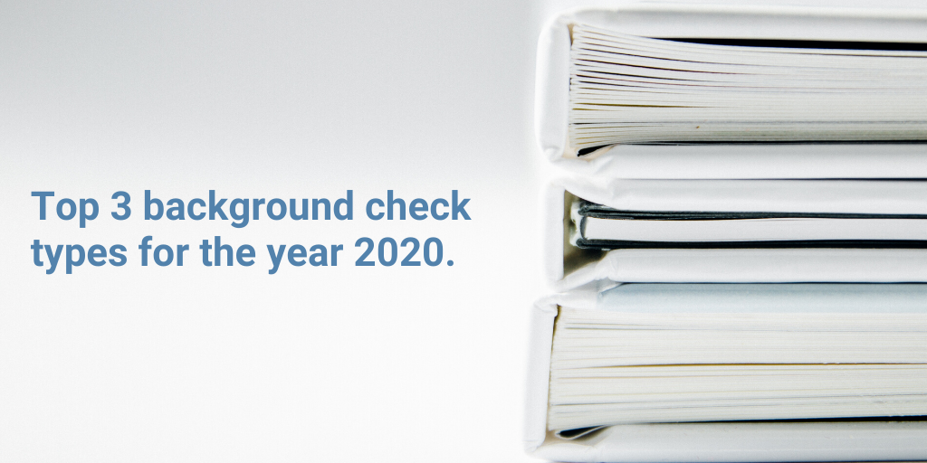 3 Most Popular Types of Background Checks Employers Shouldn't Ignore In 2020