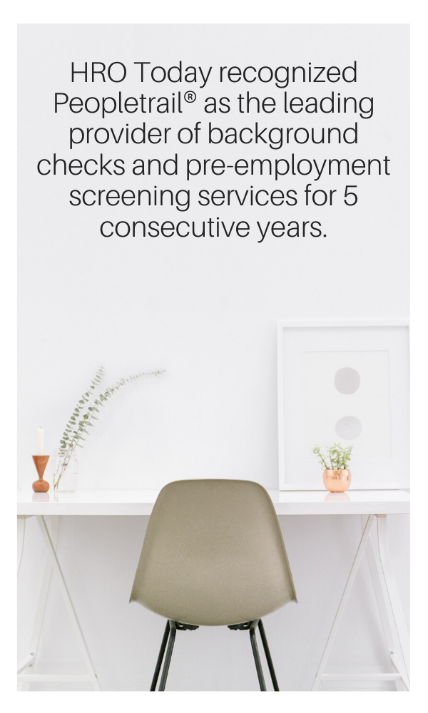 HRO Today recognized Peopletrail® as the leading provider of background checks and pre-employment screening services for 5 consecutive years.