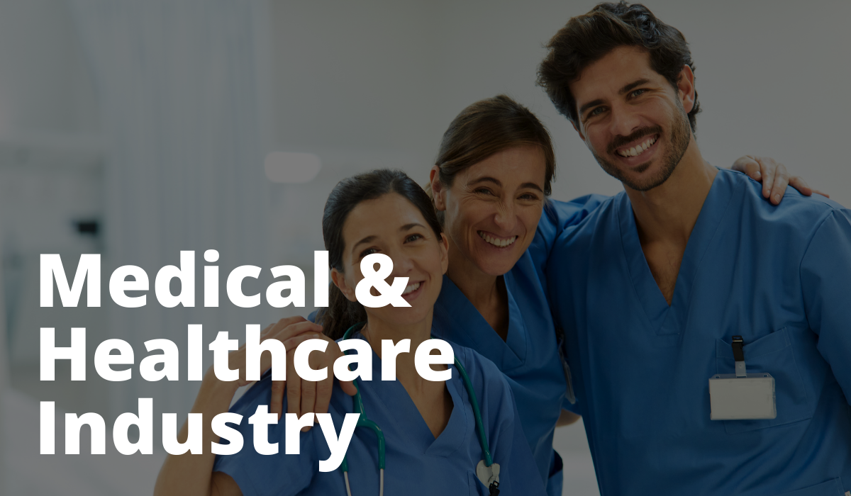 Medical & Healthcare Industry